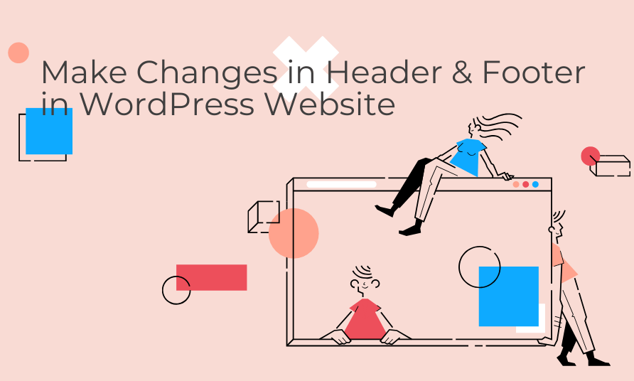 Make Changes in Header & Footer in WordPress Website