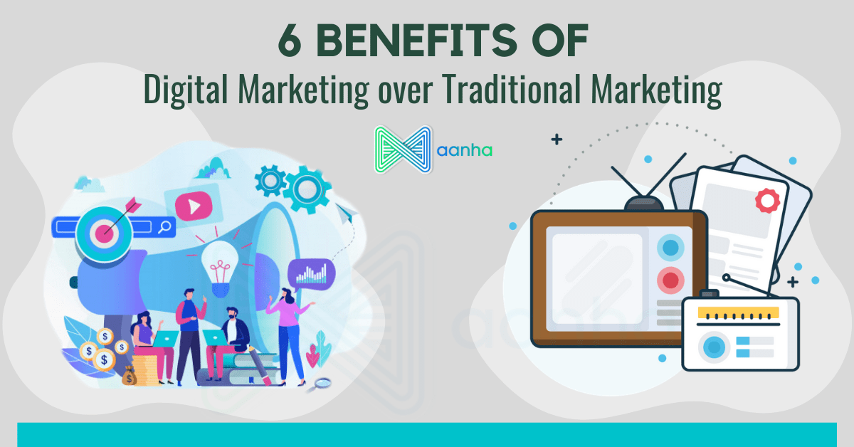 6 Benefits of Digital Marketing over Traditional Marketing